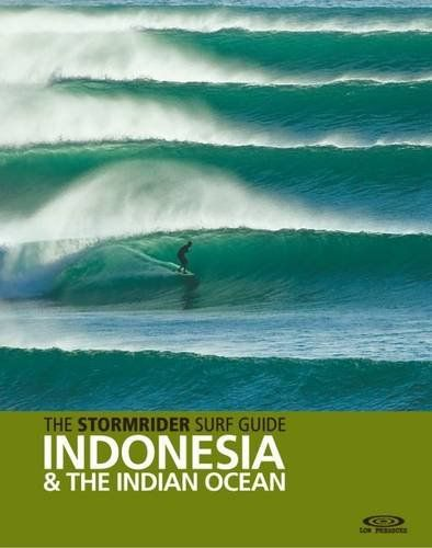 The Stormrider Guide Indischer Ozean+Indonesien