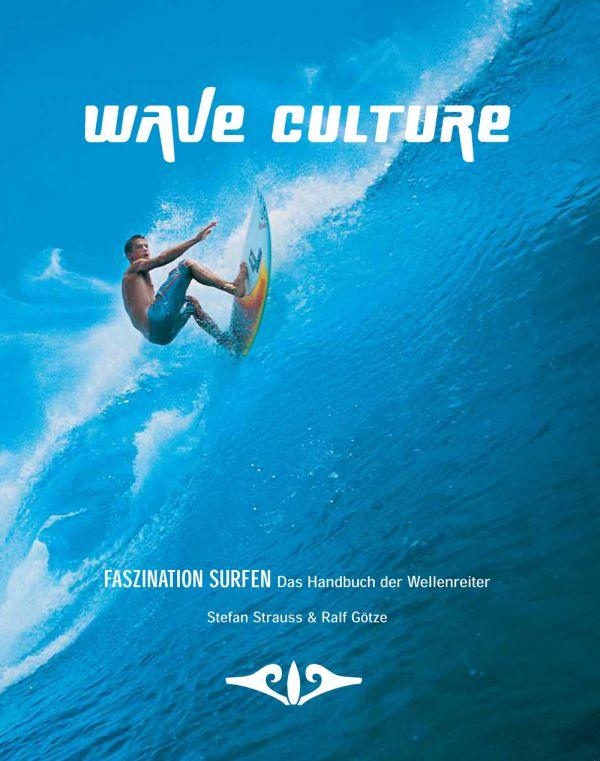 Wave Culture Faszination Surfen